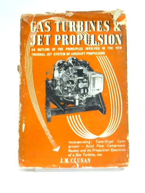 Gas Turbines and Jet Propulsion by J.M. Clunan
