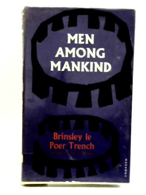 Men among mankind by Trench, Brinsley le Poer