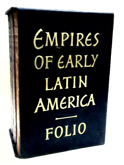 The Maya, The Incas, The Aztecs. Empires Of Early Latin America. Three Volumes. by Hammond, Norman