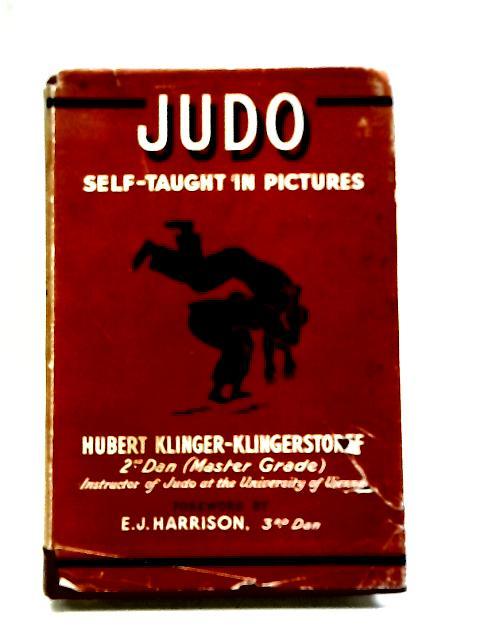 Judo Self-Taught in Pictures by Hubert Klinger Klingerstorff