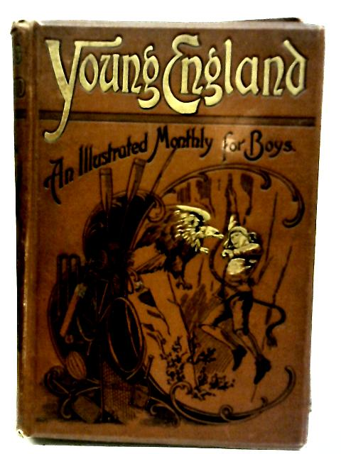 Young England An Illustrated Magazine For Boys. Vol XX by Various Authors