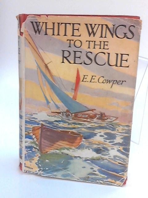 White Wings to the Rescue By E. E. Cowper