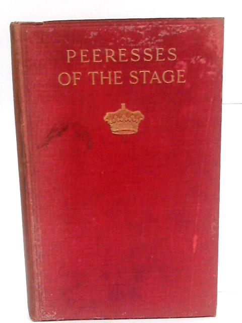 Peeresses of the Stage by Metcalfe, Cranstoun