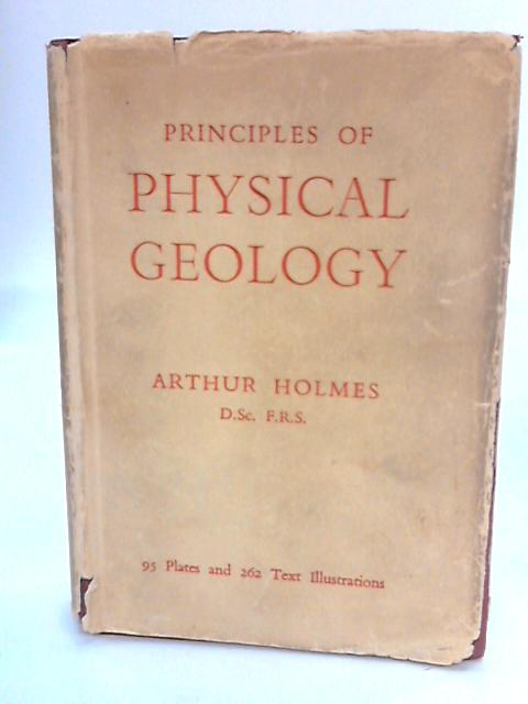 The principles of physical geology, by Holmes, Arthur