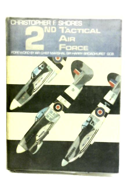 2nd Tactical Air Force (TAF) by Shores, Christopher
