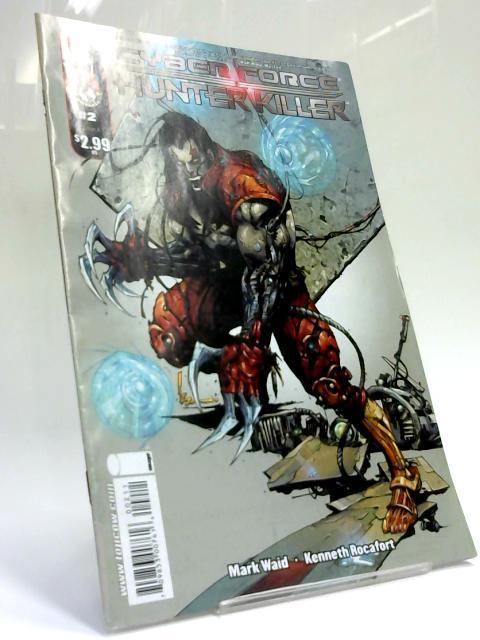 Cyberforce, Hunter - Killer, Issue 2, September 2009 By Mark Waid