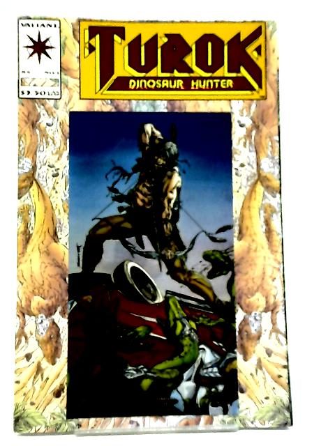 Turok Dinosaur Hunter Volume 1 Issue 1 (Hologram Cover) July 1993 By David Michelinie