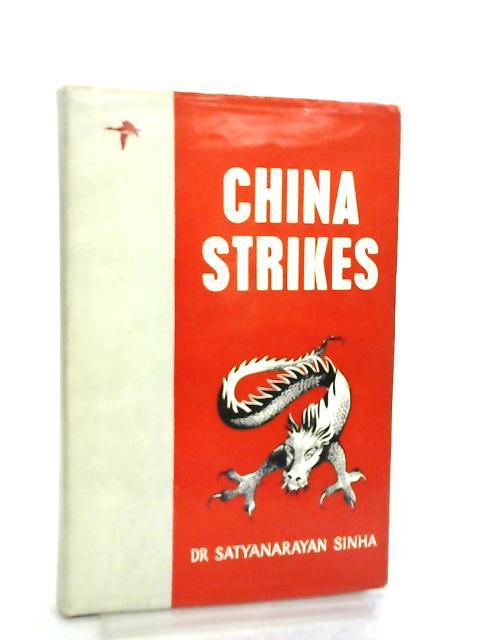 China Strikes by Dr. Satyanarayan Sinha