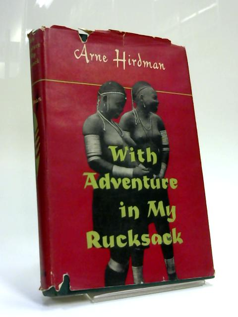 With Adventure in My Rucksack by Arne Hirdman