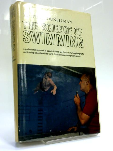 The Science of Swimming by James E. Counsilman
