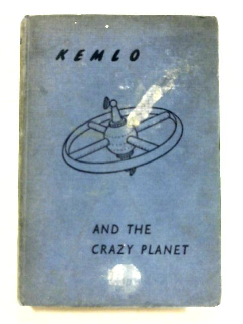 Kemlo and the Crazy Planet by E.C Eliott