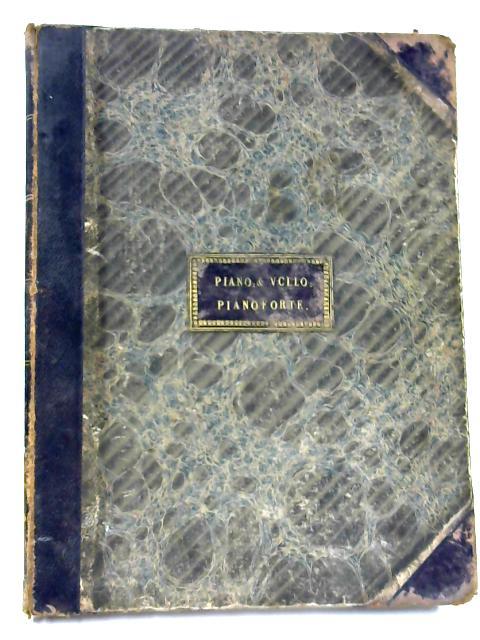 Piano & Vcllo: Pianoforte (Grand Sonata Beethoven, variations brillantes Reissiger, Sonata Horsley, Sonata Bartholdy) 1830-1840 by Beethoven, Horsley, Bartholdy, Reissiger