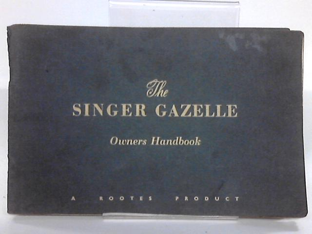 Owner's Handbook for the Singer Gazelle by Anon