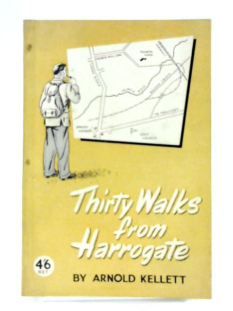 Thirty Walks From Harrogate By Arnold Kellett