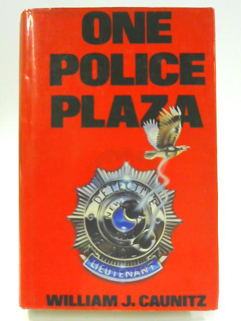One Police Plaza By William J. Caunitz