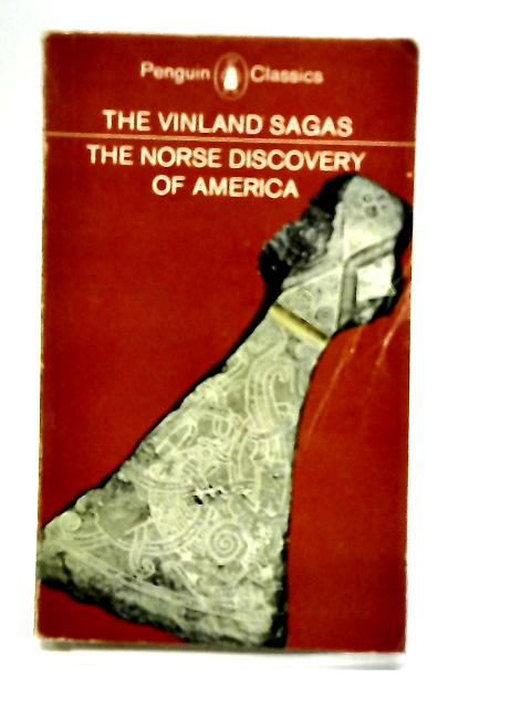 The Vinland Sagas: The Norse Discovery of America by Magnusson, Magnus and Palsson, Hermann (trans)