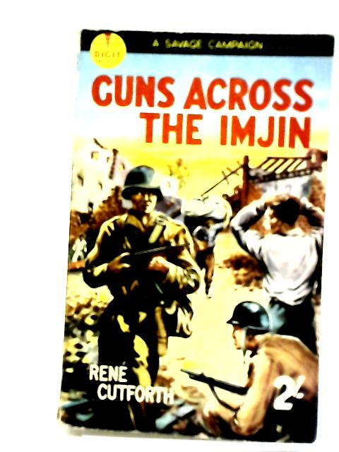 Guns across the Imjin (Digit books) by Cutforth, Rene?