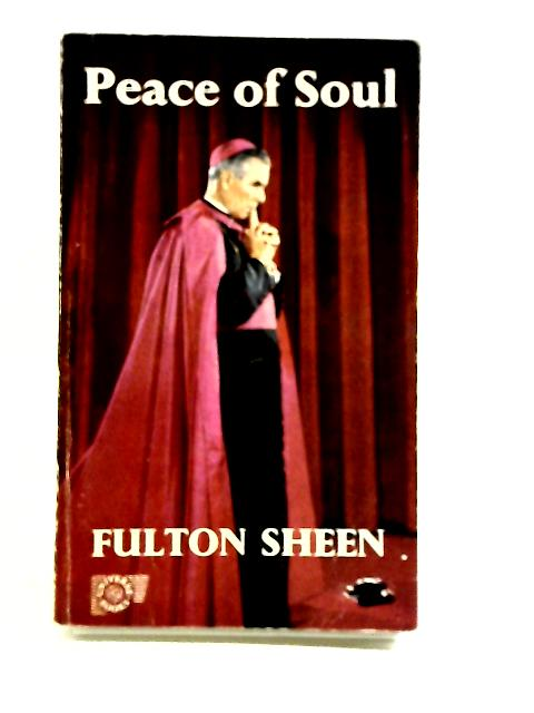 Peace of Soul (Universe Books.) by Fulton J. Sheen