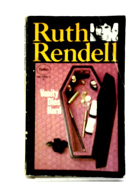 Vanity Dies Hard (Panther crime) By Rendell, Ruth