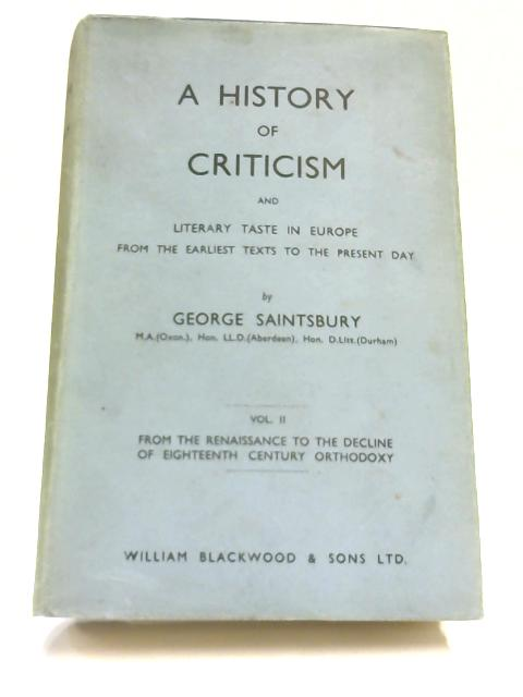 A History of Criticism and Literary Taste in Europe By Saintsbury