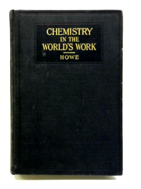 Chemistry in the world's work By Howe, Harrison Estell