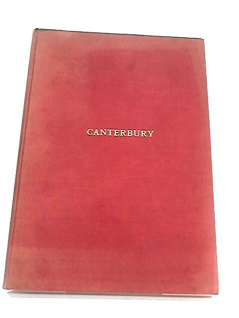 Canterbury : Mother City of the Anglo-Saxon Race By Farrar, Routledge et al