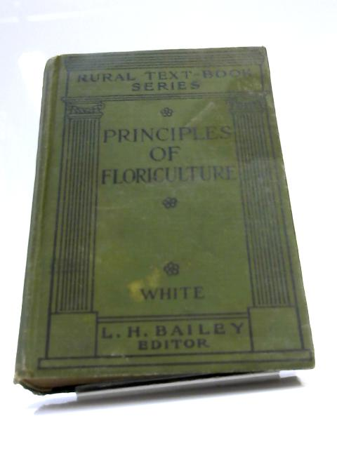 The Principles of Floriculture By White