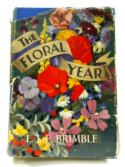 The Floral Year By Lionel John Farnham Brimble