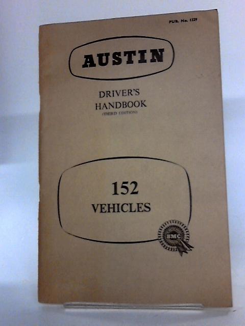 Austin Driver's Handbook 152 Vehicles By Anon