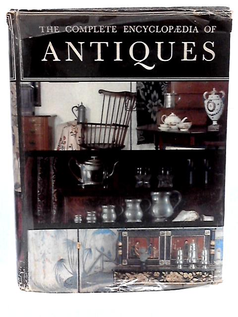 The Complete Encyclopaedia of Antiques,compiled by the Connoisseur By Ramsey (L.G.G. ),.