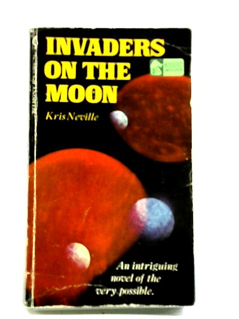 Invaders on the Moon By Kris Neville