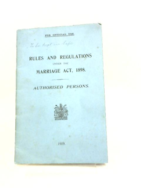 Rules and Regulations under the Marriage Act, 1898, Autherised Persons By Anon