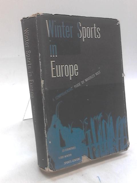 Winter Sports in Europe: A Comprehensive Guide By Waverley Root