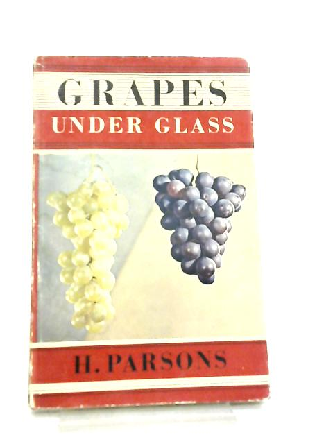 Grapes Under Glass By H. Parsons