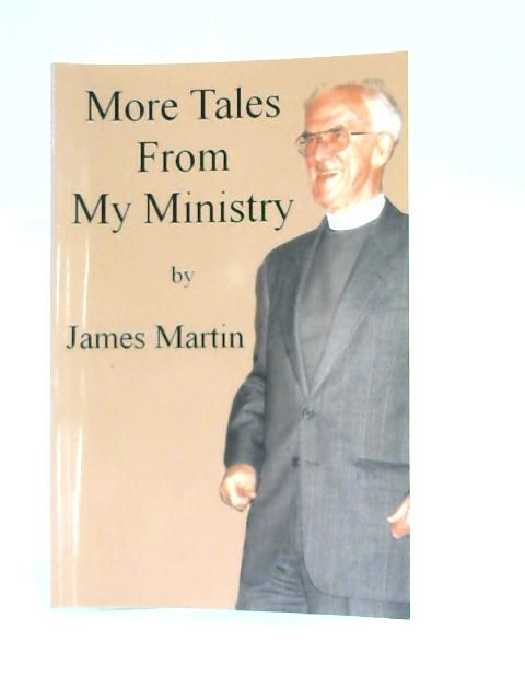 More Tales from Ministry By Martin