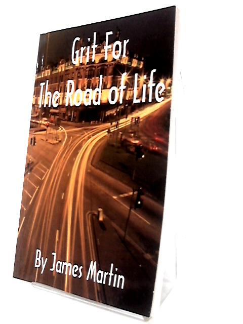 Grit for the Road of Life By Martin, James