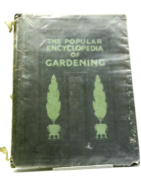 The Popular Encyclopedia of Gardening. Vol. III By H H Thomas, Gordon Forsyth (Edited by)