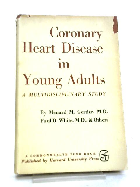 Coronary Heart Disease in Young Adults By Menard M. Gertler