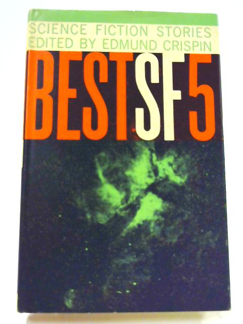 Best S. F. 5: Science Fiction Stories By Various