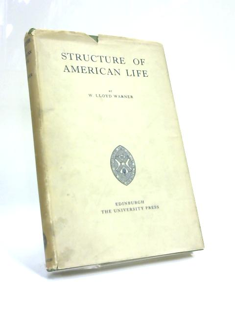 Structure of American Life By W L Warner