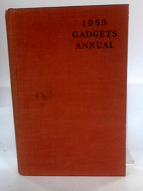 The 1955 Gadgets Annual By V M lawrence-Swan
