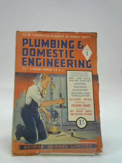 Plumbing and Domestic Engineering: Part 1 By E. Thomas Swinson