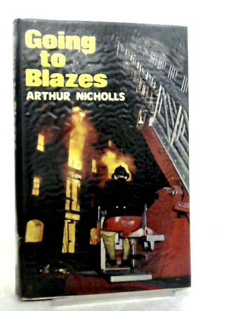 Going to Blazes By Arthur Nicholls