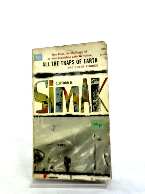 All the Traps of Earth and Other Stories By Simak, Clifford D.