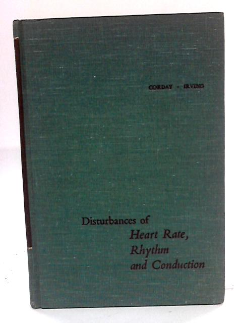 Disturbances of heart rate,rhythm and conduction By Corday, Eliot