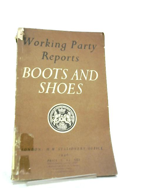 Board of Trade Working Party Reports, Boots and Shoes By Board of Trade
