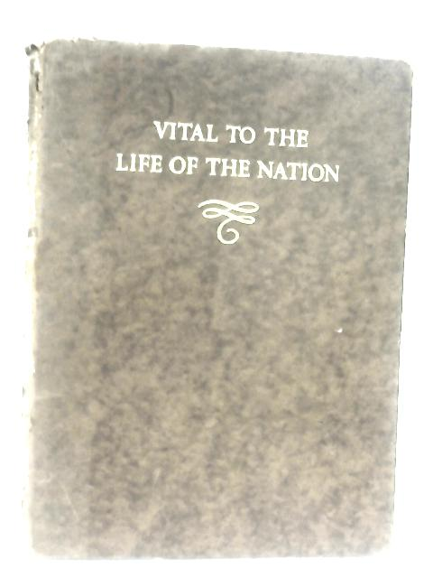 Vital to the Life of the Nation By Noble, Dudley. and G. Mackenzie Junner.