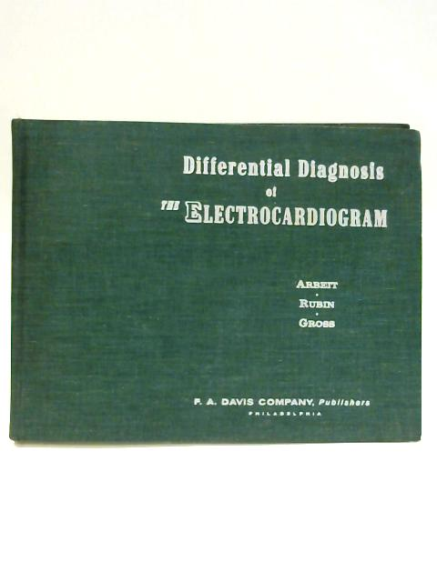 Differential Diagnosis of the Electrocardiogram By Harry Gross