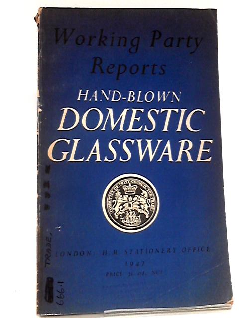 Working Party Reports Hand Blown Domestic Glassware By Anon