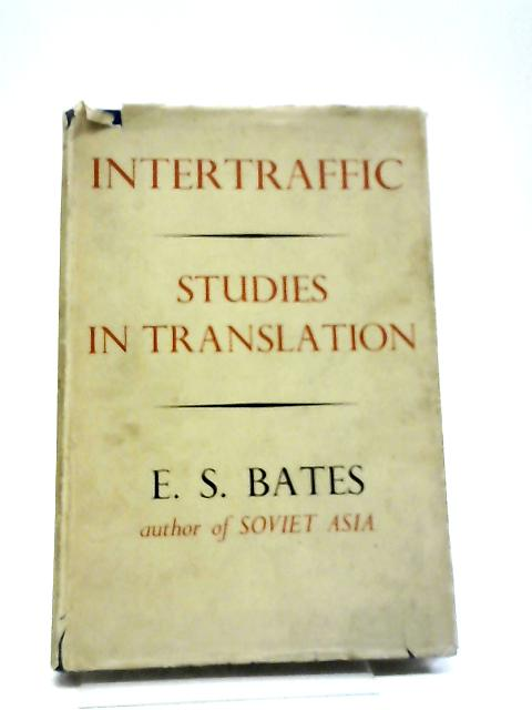Intertraffic Studies in Translation By E. S. Bates